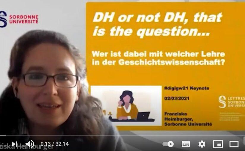 """Video und Audio jetzt online: Franziska Heimburger, """"DH or not DH, that is the question…"""" Wer ist dabei mit welcher Lehre in der Geschichtswissenschaft? #digigw21"""